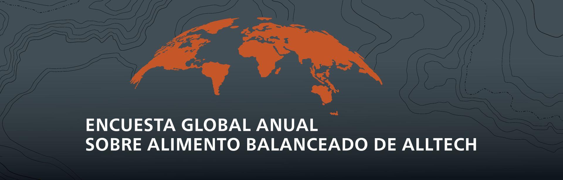 Encuesta Global Anual sobre Alimento Balanceado de Alltech